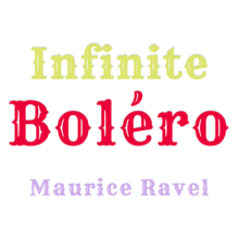 無限ボレロ - Infinite Boléro