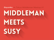 MIDDLEMAN MEETS SUSY // Speaker Deck