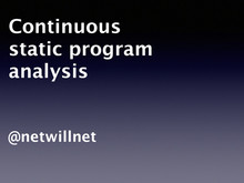 Continuous static program analysis // Speaker Deck