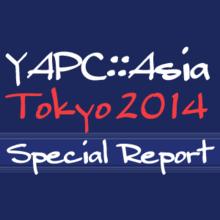 YAPC::Asia 2014 スペシャルレポート:レポート|gihyo.jp … 技術評論社