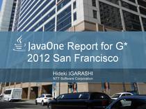 JavaOne Report for G* 2012 San Francisco // Speaker Deck