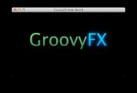 GroovyFX 初の正式リリース(翻訳) - Groovyラボ