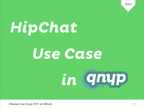 HipChat Use Case in qnyp #augj // Speaker Deck