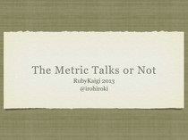 The Metric Talks or Not // Speaker Deck