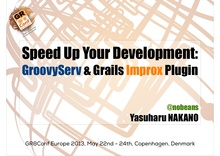 Gr8conf EU 2013 Speed up your development: GroovyServ and Grails Im...